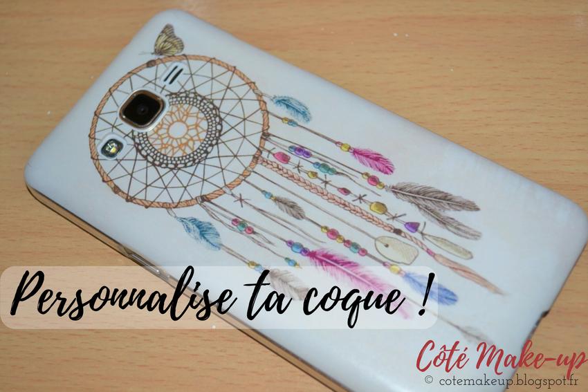 Personnalise ta coque | cotemakeup.blogspot.fr