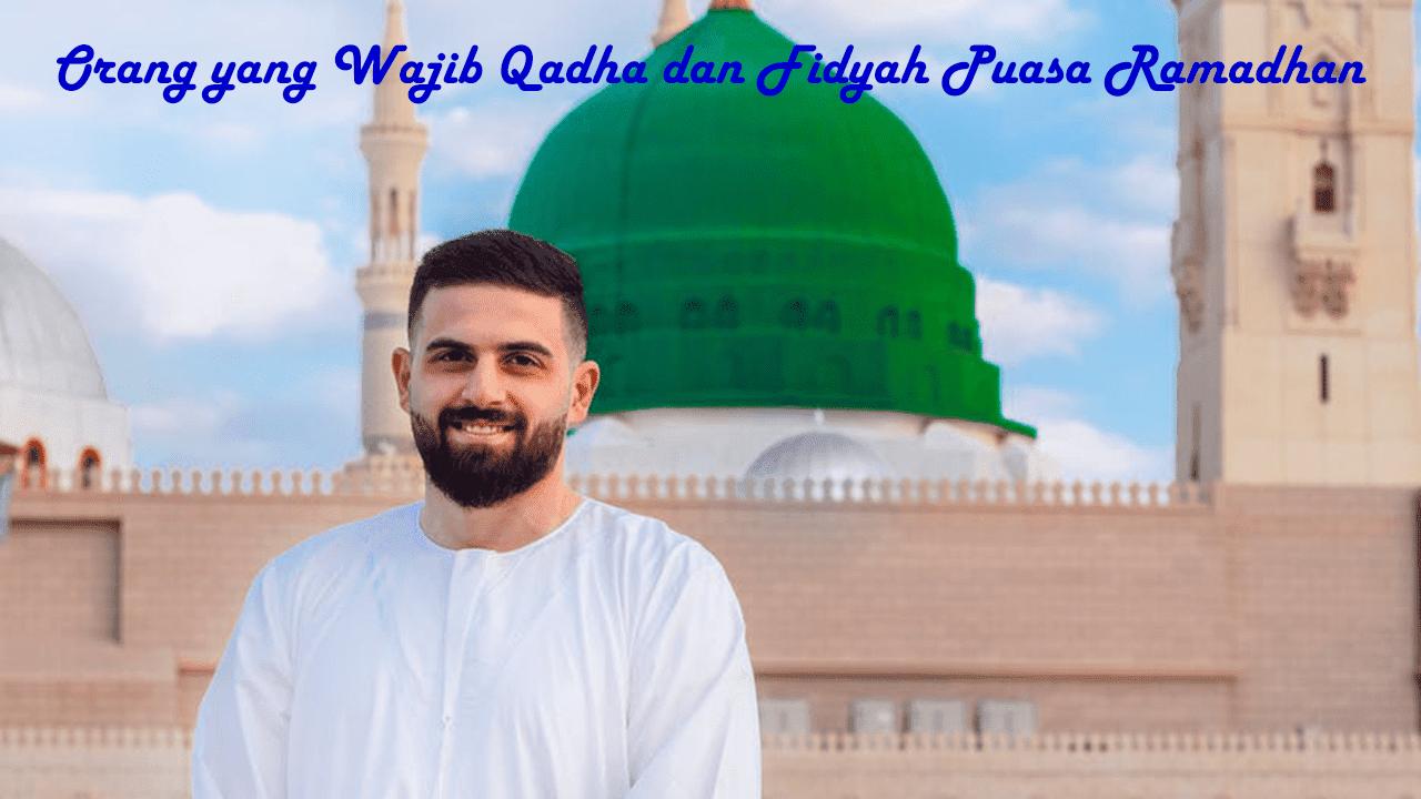 Orang yang Wajib Qadha dan Fidyah Puasa Ramadhan