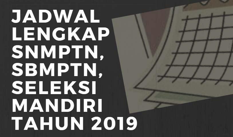 Jadwal Seleksi Masuk PTN Tahun 2019