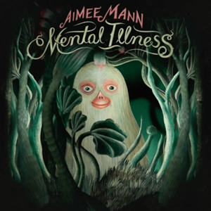 Download Mp3 Aimee Mann - Mental Illness (2017) 320 Kbps Free Full Album www.uchiha-uzuma.com