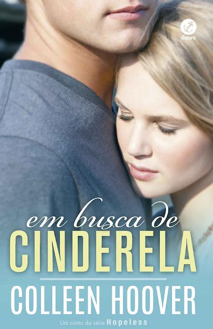 Em busca de Cinderela - Hopeless - Volume 2;Volume 5 Colleen Hoover
