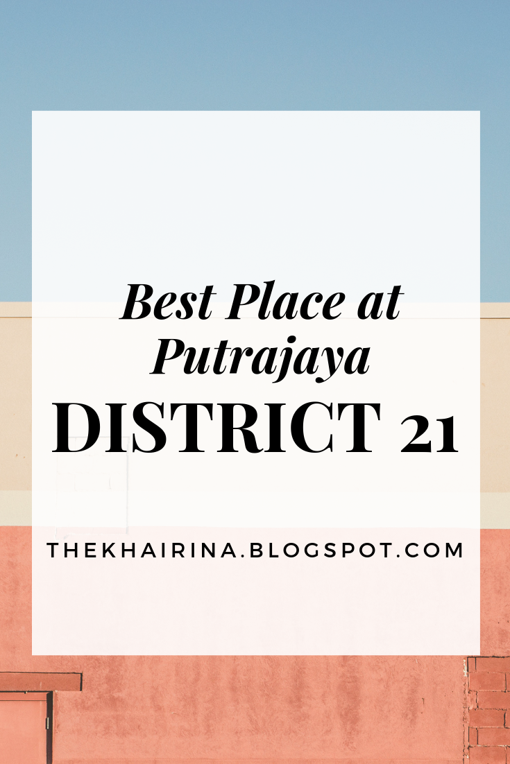 Best Place at Putrajaya - District 21