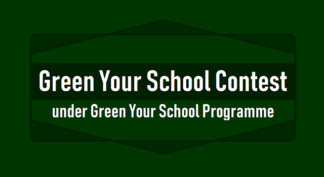 Green Your School Contest 2019 under Green Your School Programme