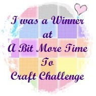 Winner at A Bit More Time To Craft Challenge