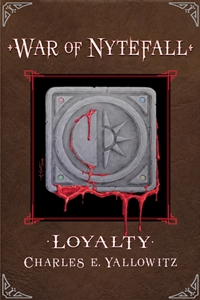 Loyalty - War of Nytefall (Charles E. Yallowitz)