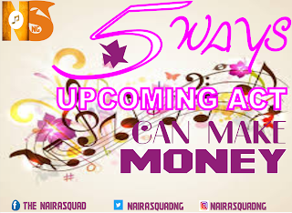 5 Ways Upcoming Music Act Can Make Money. (By Tosinaija)