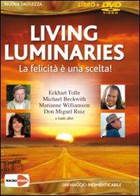 Living luminaries - La felicità è una scelta - Larry Kurnarsky, Sean Mulvihill (approfondimento)