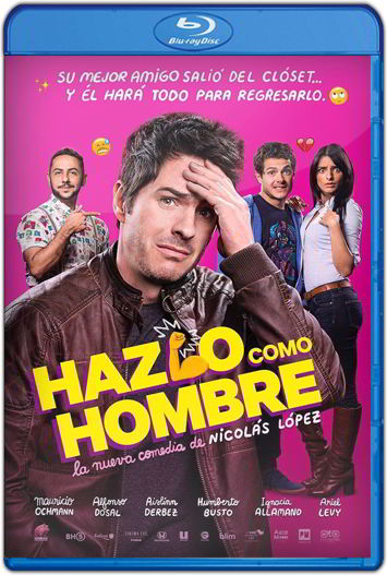 Hazlo Como Hombre (2017) HD 1080p y 720p Latino