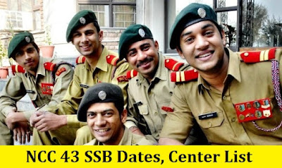 NCC 43 SSB Dates, Centre Allotment & Merit List