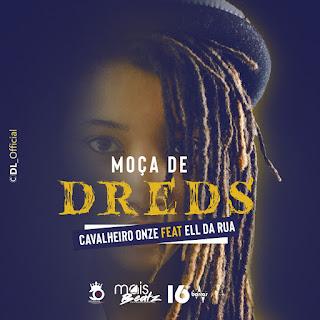 Ell Da Rua  Feat  Cavalheiro Onze- Moças de dreed