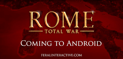 Rome : Total War is Coming to Android