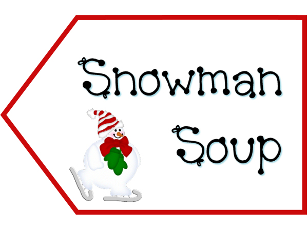 Amazing image with snowman soup printable tags
