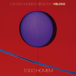 Baixar Música Todo Homem - Zeca Veloso Ft. Caetano Veloso, Moreno Veloso e Tom Veloso