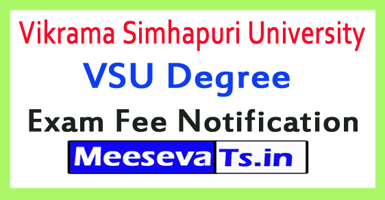 Vikrama Simhapuri University VSU Degree Exam Fee Notification