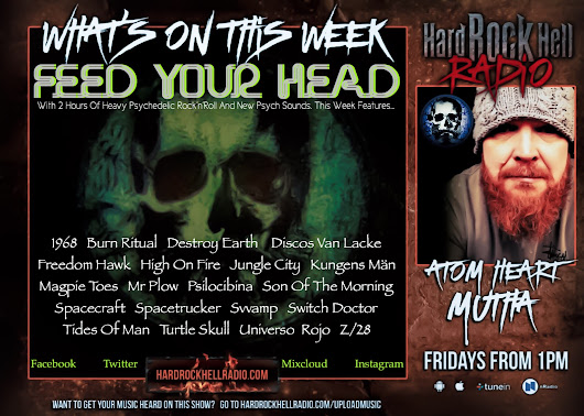 On This Weeks Atom Heart Mutha for Hard Rock Hell Radio.... (17.8.18)