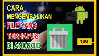 Cara Mengembalikan Data ( File,Video) yang Terhapus di Hp Android Dengan Mudah