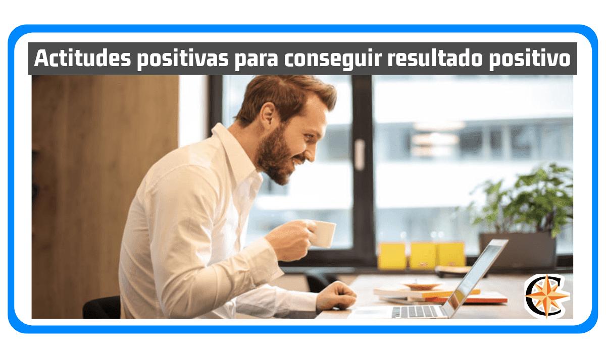 Actitudes Positivas para conseguir Resultados Positivos