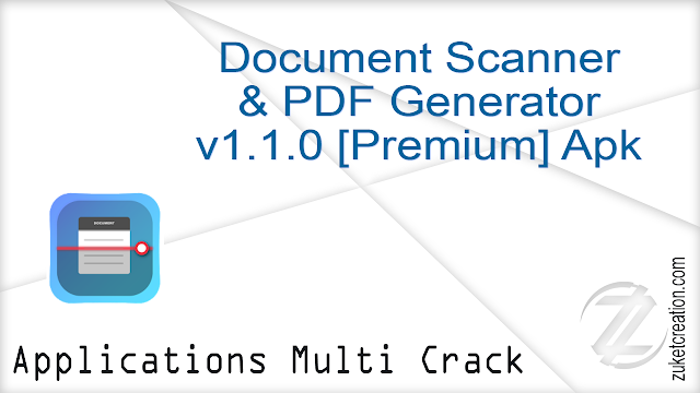 Document Scanner & PDF Generator v1.1.0 [Premium] Apk   |   24.3 MB