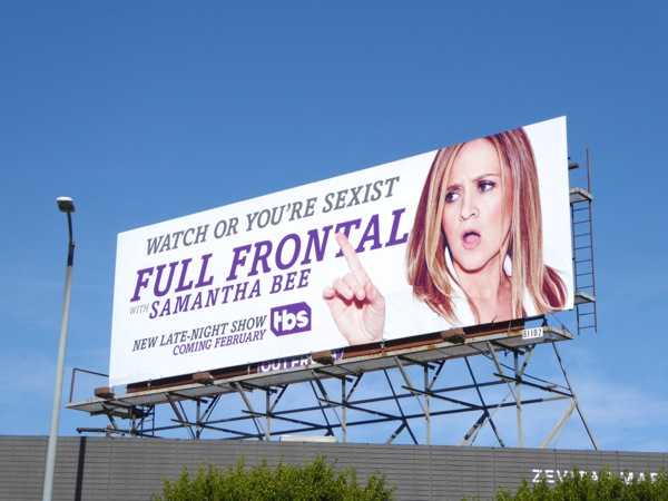 Full Frontal Samantha Bee Watch or be sexist billboard