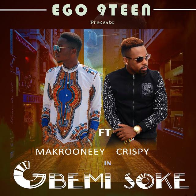 Gbemisoke - Makrooneey ft.Crispy