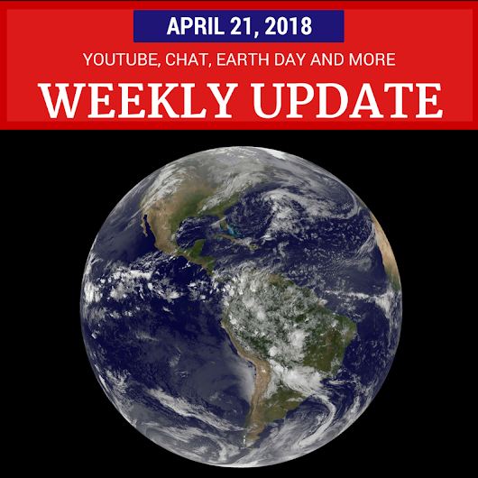 Weekly Update - April 21, 2018: YouTube, Chat, Slides