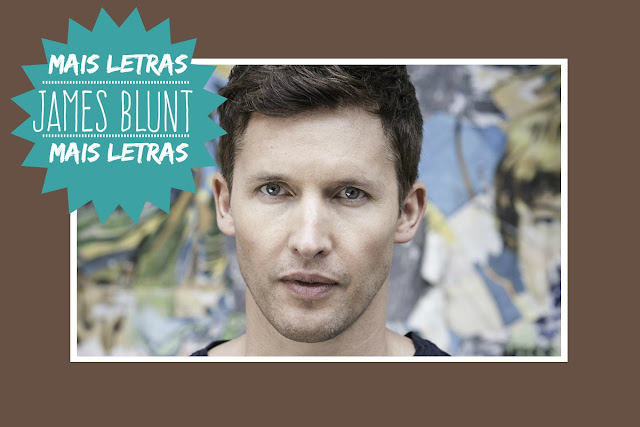 http://letrasmusicaspt.blogspot.pt/search?q=james+blunt