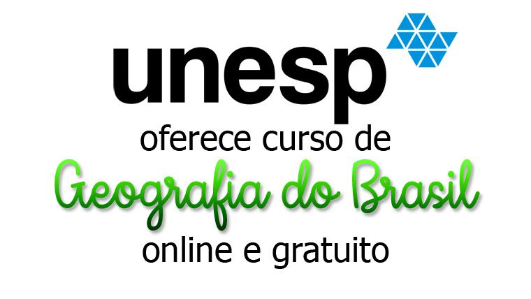 UNESP oferece curso de Geografia do Brasil online e gratuito