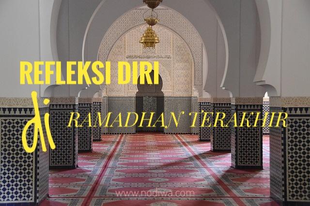 Refleksi Diri di Ramadhan Terakhir