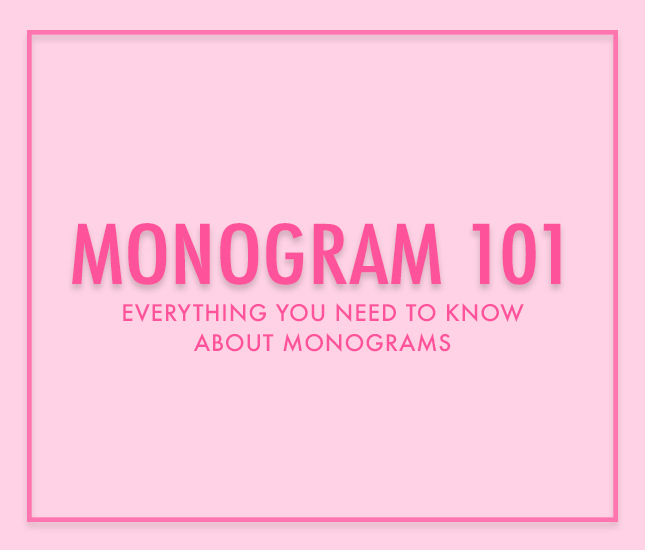 Everything you need to know about monogramming