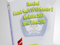 Download Contoh Soal UAS SD Semester 2 Kurikulum 2013 Revisi Tahun 2016