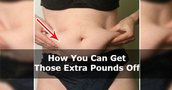 How You Can Get Those Extra Pounds Off - www.healthyinfo.org