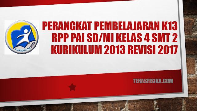 RPP PAI SD/MI Kelas 4 Kurikulum 2013 Revisi 2017 Semester 2