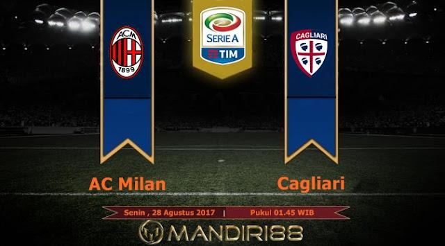 AC Milan akan menjamu Cagliari di Stadion San Siro pada berkelahi pekan kedua Serie A Berita Terhangat Prediksi Bola : AC Milan Vs Cagliari , Senin 28 Agustus 2017 Pukul 01.45 WIB