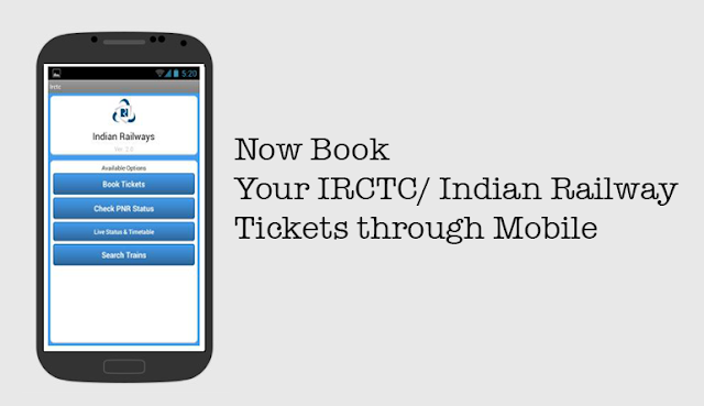 Now Book your IRCTC/ Indian Railway tickets through Mobile