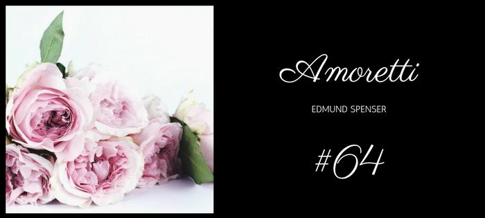 Analysis of Edmund Spenser's Amoretti #64