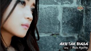Lirik Lagu Mala Agatha - Aku Tak Biasa