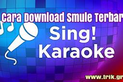 Cara Download Smule Sing Karaoke Terbaru