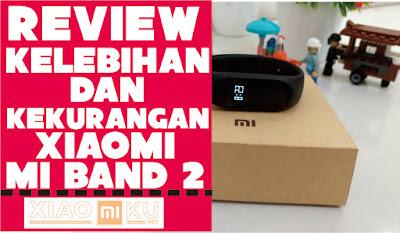 review kelebihan dan kekurangan xiaomi mi band 2