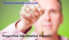 Pengertian dan Manfaat Hipnotis Dalam Kehidupan Keseharian