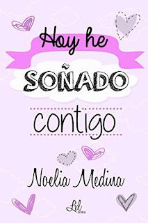 Hoy he soñado contigo de Noelia Medina [LxL Editorial]