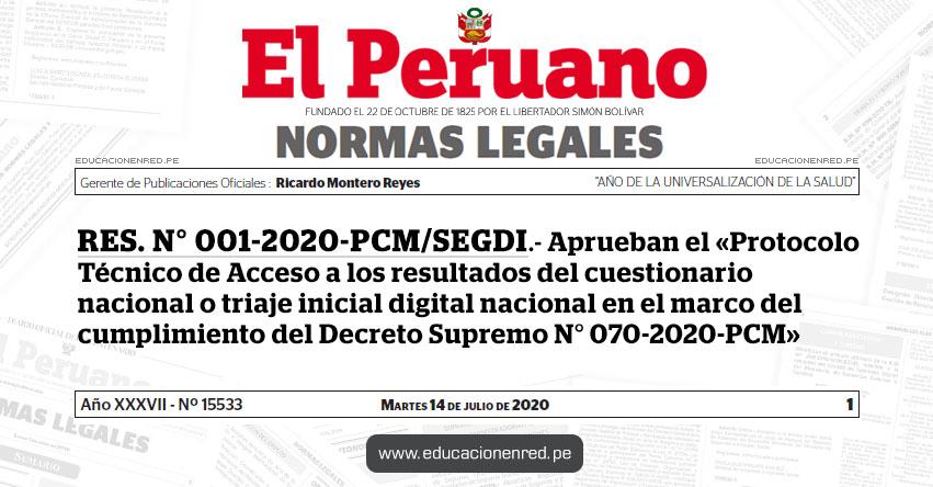 RES. N° 001-2020-PCM/SEGDI.- Aprueban el «Protocolo Técnico de Acceso a los resultados del cuestionario nacional o triaje inicial digital nacional en el marco del cumplimiento del Decreto Supremo N° 070-2020-PCM»