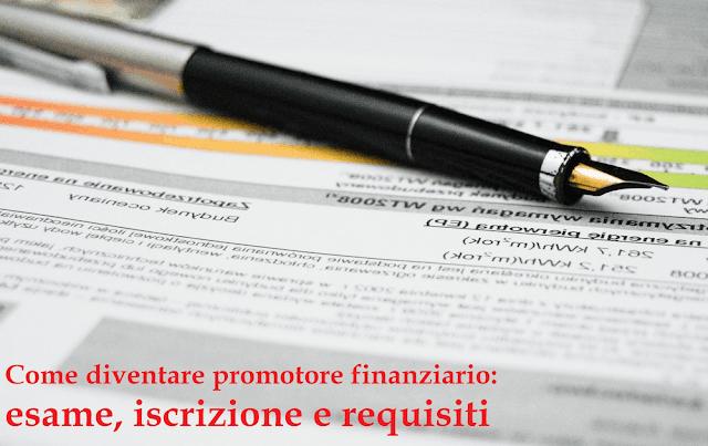 Come diventare promotore finanziario: esame, iscrizione e requisiti