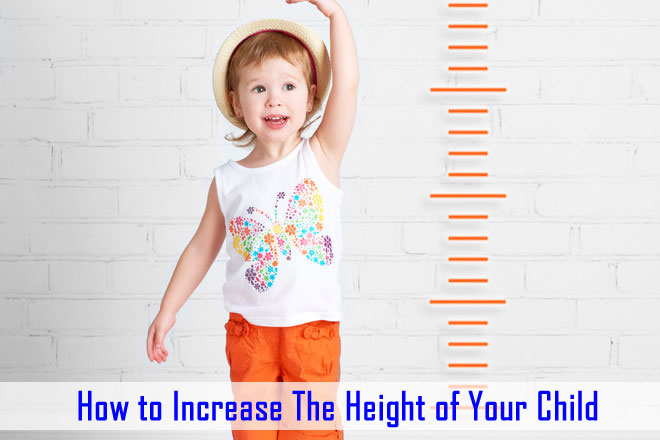 How to Increase The Height of Your Child
