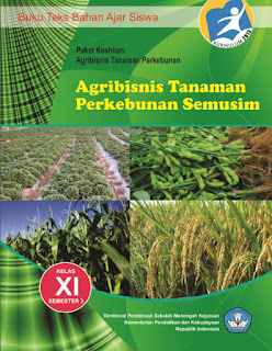 Buku SMK AGRIBISNIS TANAMAN PERKEBUNAN SEMUSIM 3 Kelas 11 Kurikulum 2013