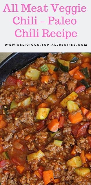 All Meat Veggie Chili – Paleo Chili Recipe
