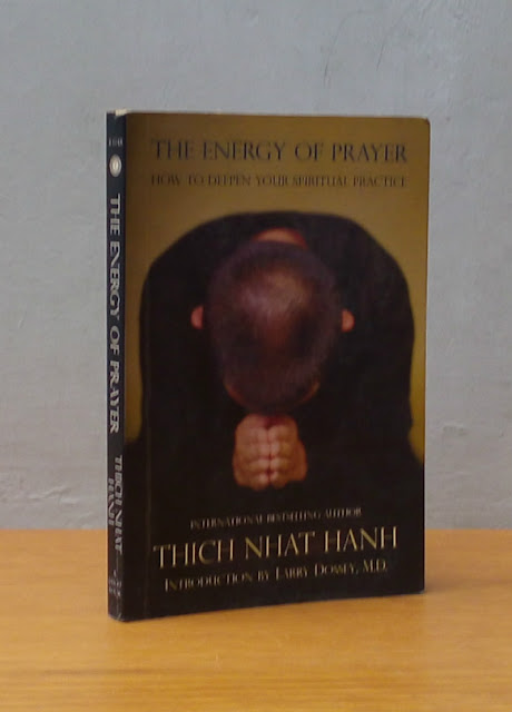 THE ENERGY OF PRAYER, Thich Nhat Hanh