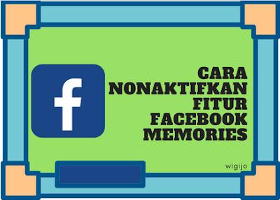Cara Menonaktifkan Fitur Facebook Memories