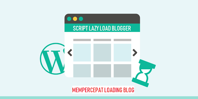 Script Lazy Load untuk Mempercepat Loading Blog