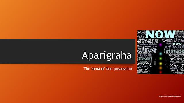 Aparigraha: The Yama of Non-Possession