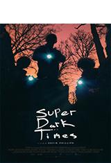 Super Dark Times (2017) BRRip 720p Latino AC3 5.1 / Español Castellano AC3 5.1 / ingles AC3 5.1 BDRip m720p